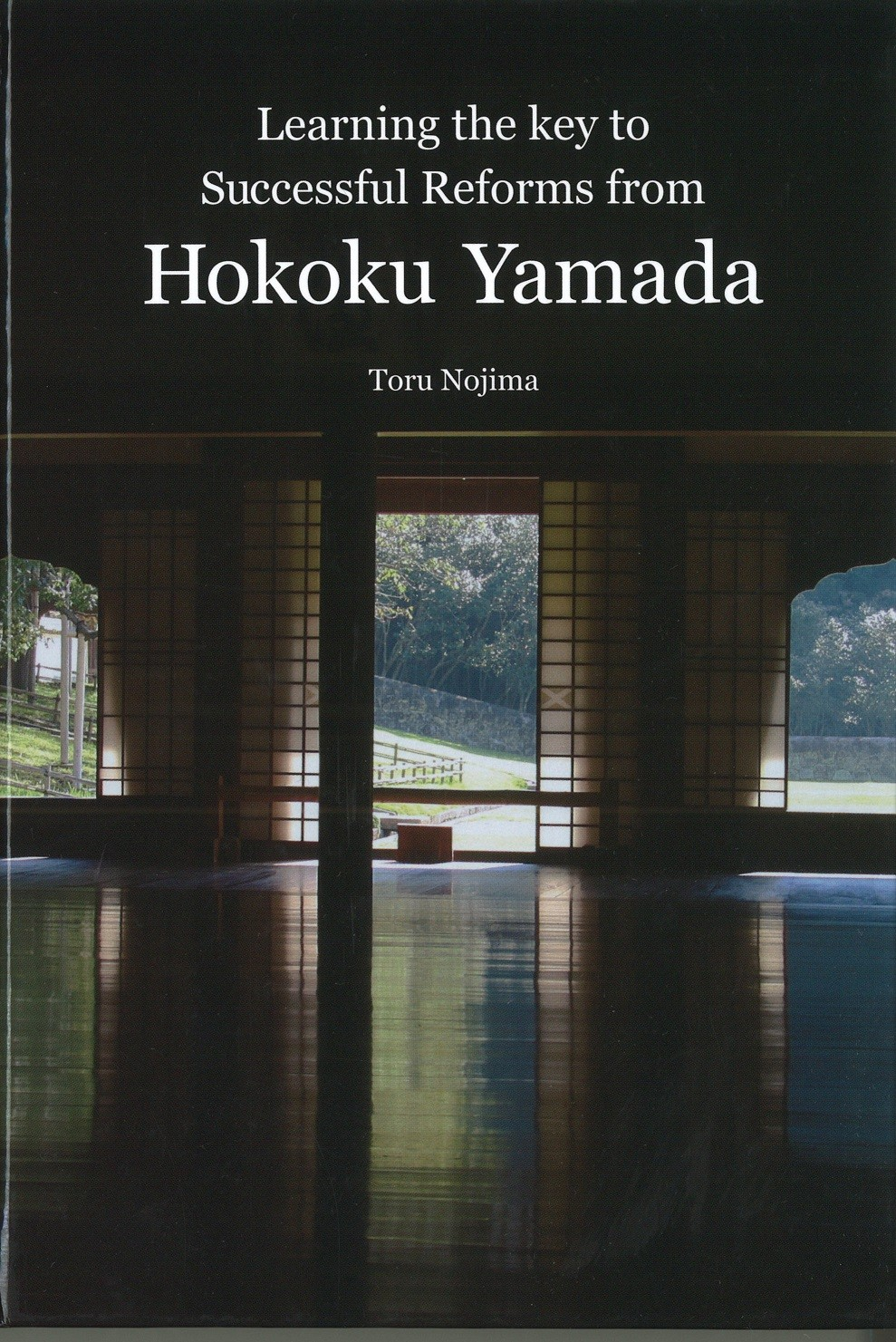 Learning the key to Successful Reforms from Hokoku Yamada 781